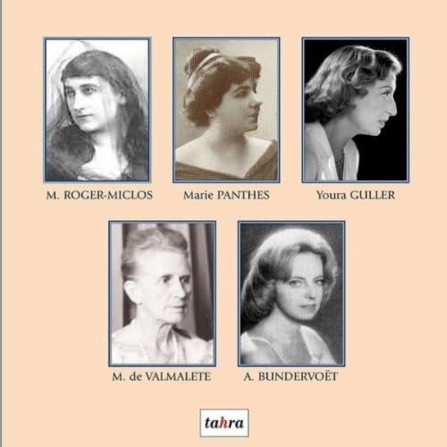 Agnelle Bundervoët, Aimée Marie Roger-Miclos, Marie Panthès, Youra Guller & Madeleine De Valmalete