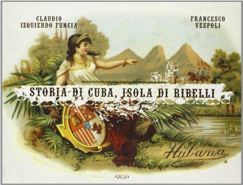 Storia di Cuba, isola di ribelli