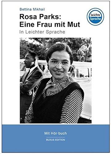 Rosa Parks: Eine Frau mit Mut: In Leichter Sprache (Fritz Bauer Bibliothek für Erinnerung und Menschenrechte / In Leichter Sprache)