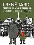 I, Rene Tardi, Prisoner of War at Stalag IIB Vol. 3: After the War (I, Rene Tardi, Prisoner Of War In Stalag IIB, 3)