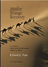 Aquifer Storage Recovery: A Guide to Groundwater Recharge Through Wells