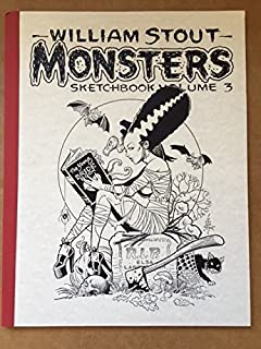 WILLIAM STOUT MONSTERS: Sketchbook Vol 3