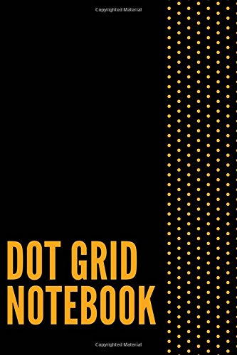 Download Dot Grid Notebook: 120 Dotted Grid Pages, Bullet Journal (6x9 Inches) (Bullet Journals) (Volume 3) 
