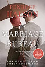 The Marriage Bureau: True Stories of 1940s London Match-Makers
