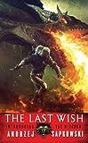 The Last Wish - Introducing The Witcher by Sapkowski, Andrzej (2008) Mass Market Paperback
