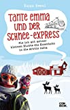 Tante Emma und der Schnee-Express: Wie ich mit meiner kleinen Nichte die Eisenbahn in die Arktis nahm (German Edition)