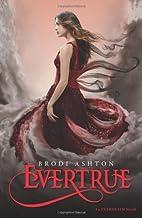Evertrue (Everneath) by Ashton, Brodi(January 21, 2014) Hardcover