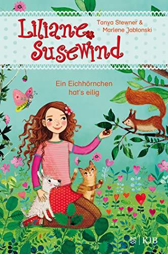 Liliane Susewind – Ein Eichhörnchen hat\'s eilig (Liliane Susewind ab 6, Band 9)