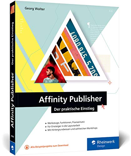 Affinity Publisher: Der praktische Einstieg ins Publishing – mit praktischen Workshops, für Mac und Windows