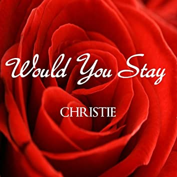 Would You Stay