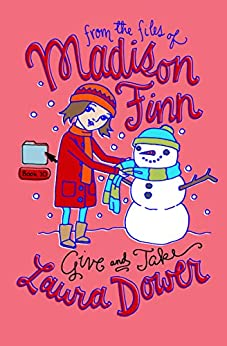 Give and Take (From the Files of Madison Finn Book 10) by [Laura Dower]