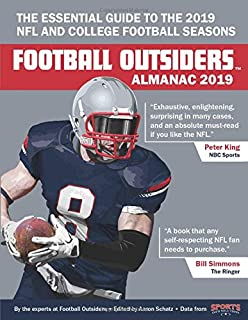 Football Outsiders Almanac 2019: The Essential Guide to the 2019 NFL and College Football Seasons