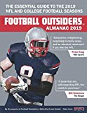 Football Outsiders Almanac 2019: The Essential Guide to the 2019 NFL and College Football Seasons - Aaron Schatz