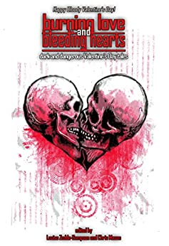 Burning Love and Bleeding Hearts (Things In The Well Book 25) by [Louise Zedda-Sampson, Luke Spooner, Chris Mason]