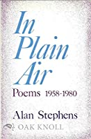 In Plain Air: Poems 1958-1980 0804003793 Book Cover