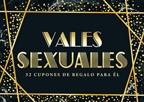 Vales sexuales: 52 cupones de regalo para él: Un exclusivo y divertido talonario para un marido | novio que se lo merece todo