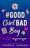 #GoodGirlBadBoy: A Sweet YA Good Girl Bad Boy Romance (#BestFriendsForever Book 3)