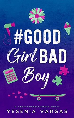 #GoodGirlBadBoy: A Sweet YA Good Girl Bad Boy Romance (#BestFriendsForever Book 3) (English Edition)