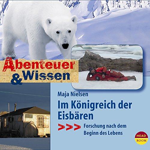 Im Königreich der Eisbären - Forschung nach dem Beginn des Lebens audiobook cover art