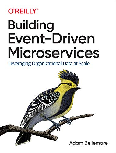 Building Event-Driven Microservices: Leveraging Organizational Data at Scale (English Edition)