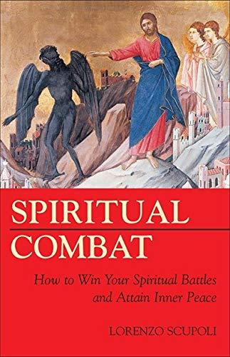 Spiritual Combat: How to Win Your Spiritual Battles and Attain Peace
