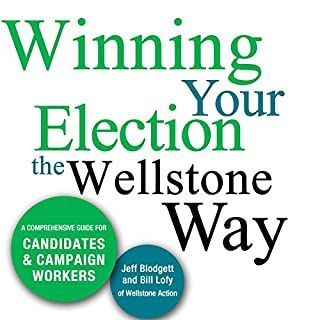 Winning Your Election the Wellstone Way     A Comprehensive Guide for Candidates and Campaign Workers              By:                                                                                                                                 Jeff Blodgett,                                                                                        Bill Lofy,                                                                                        Ben Goldfarb,                   and others                          Narrated by:                                                                                                                                 Emil Nicholas Gallina                      Length: 11 hrs and 7 mins     1 rating     Overall 5.0