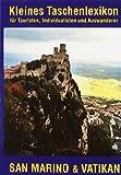 Kleines Taschenlexikon San Marino und Vatikan: für Touristen, Individualisten und Auswanderer
