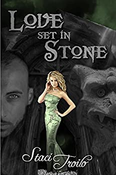 Love Set in Stone by [Staci Troilo]