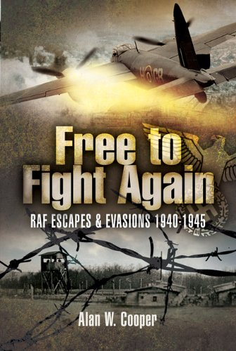 Free to Fight Again: RAF Escapes and...