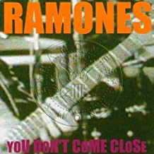 You Don't Come Close by Ramones (2003-01-01)