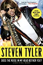 Steven Tyler'sDoes the Noise in My Head Bother You?: A Rock 'n' Roll Memoir [Hardcover]2011