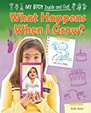 What Happens When I Grow?