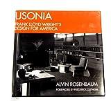 Usonia: Frank Lloyd Wright's design for America
