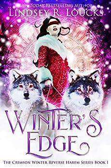 Winter's Edge (The Crimson Winter Reverse Harem Series Book 1) by [Lindsey R. Loucks]