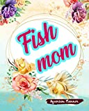 Fish Mom: Aquarium Planner Care For Your Aquarium And Maintain Daily The Proper Way