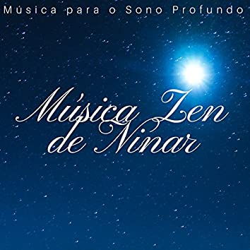 Música Zen de Ninar: Música para o Sono Profundo, Ruído Branco, Sons da Natureza e Canções para a Insônia
