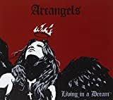 Arcangels: Living in a Dream (Audio CD (Limited Edition))