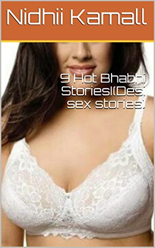 9 Hot Bhabhi StoriesI(Desi sex stories) (English Edition)