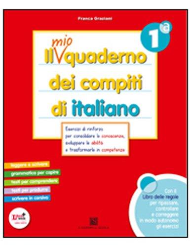 Il mio quaderno dei compiti di italiano. Con fascicolo. Per la 1ª classe elementare