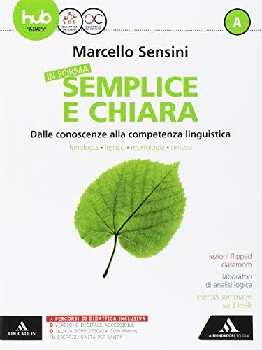 In forma semplice e chiara. Per la Scuola media. Con e-book. Con espnasione online (Vol. A)
