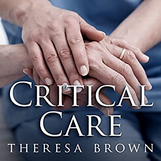Critical Care     A New Nurse Faces Death, Life, and Everything in Between              By:                                                                                                                                 Theresa Brown                               Narrated by:                                                                                                                                 Coleen Marlo                      Length: 5 hrs and 24 mins     45 ratings     Overall 4.6