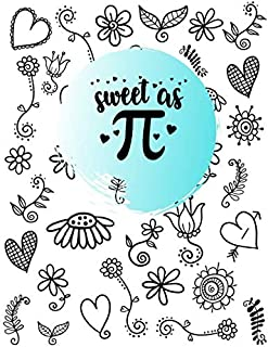 """Sweet As Pi: Large Composition Notebook~College Ruled~Letter Size(8.5""""x11"""", 100Pages)"""