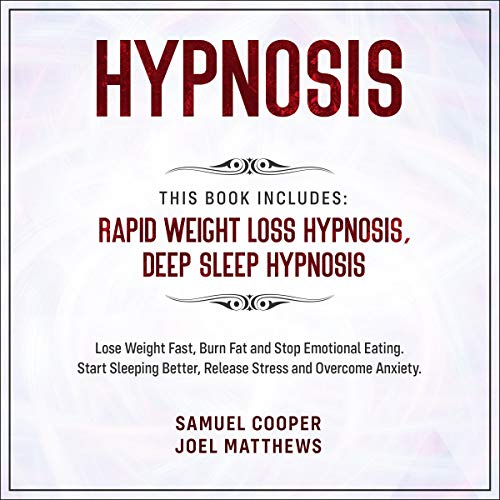 Hypnosis: This Book Includes: Rapid Weight Loss Hypnosis, Deep Sleep Hypnosis audiobook cover art