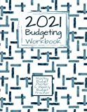 2021 Budgeting Workbook   Detailed Manager   Monthly Budget Planner & Weekly Budget Tracker Journal Notebook: Yearly To Daily Financial Organizer & ... & Tracking - Colored Or Black & White)