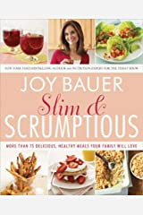 Slim and Scrumptious: More Than 75 Delicious, Healthy Meals Your Family Will Love Kindle Edition