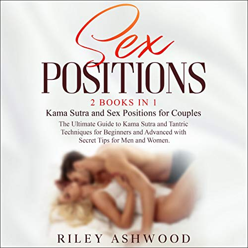 Sex Positions: 2 Books in 1: Kama Sutra and Sex Positions for Couples audiobook cover art