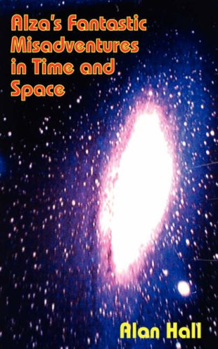 Alza's Fantastic Misadventures in Time and Space