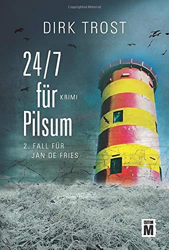 24/7 für Pilsum - Ostfriesland-Krimi (Jan de Fries, Band 2)