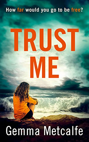 Trust Me: A gripping debut psychological thriller with a shocking twist!