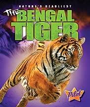 The Bengal Tiger (Pilot Books: Nature's Deadliest)
